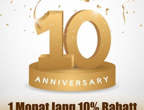 Wir feiern mit Euch 10 Jähriges mit 10% Rabatt !